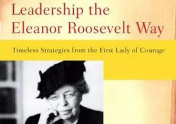 Leadership the Eleanor Roosevelt Way