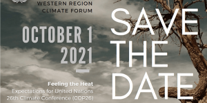UNA, Western Regions Climate Forum: Feeling the Heat - Expectations for UN 26th Climate Conference (COP26) @ Register via Event Website